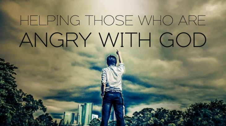 2017-02-11-helping-those-who-are-angry-with-god