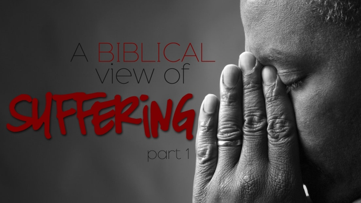 A Biblical View of Suffering part 1 graphic 16x9